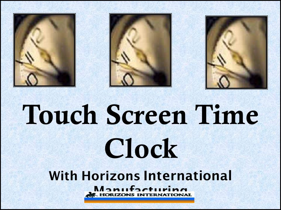 Touch Screen Time Clock With Horizons International Manufacturing