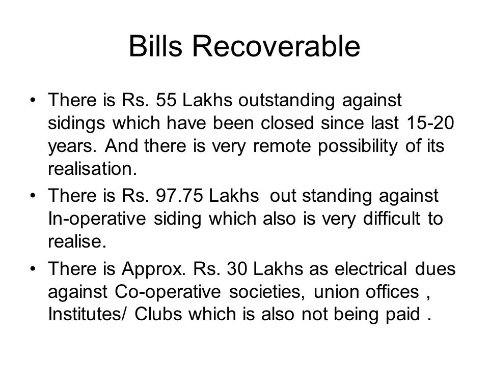 Bills Recoverable in Cr. Position as on Opening Balance BillingPaymentClosing Balance 01.04.20072.302.182.272.21 01.04.20082.211.521.302.43 01.12.2008