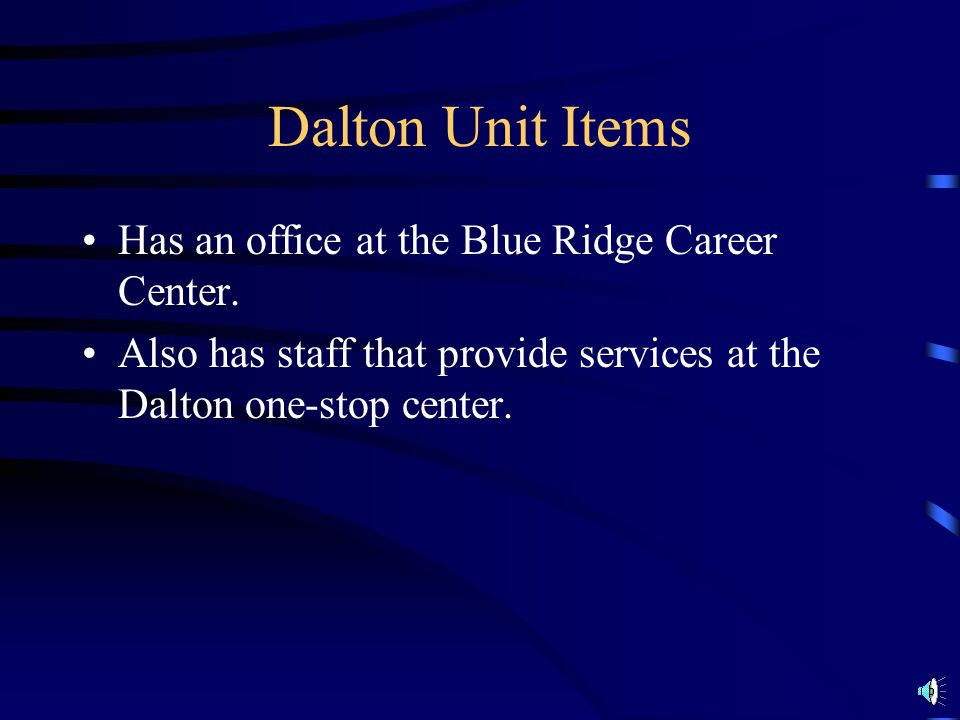 Dalton Unit Serves 4 Counties Whitfield, Murray, Gilmer, & Fannin 1615 Hickory St., Ste.