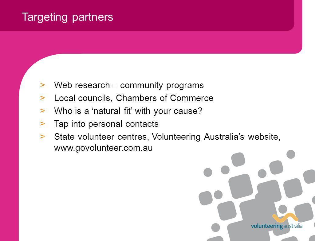 >Web research – community programs >Local councils, Chambers of Commerce >Who is a natural fit with your cause.