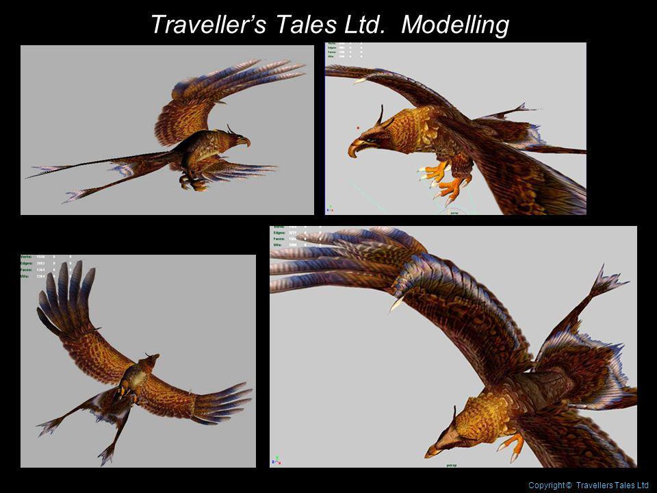 Travellers Tales Ltd. Modelling Copyright © Travellers Tales Ltd