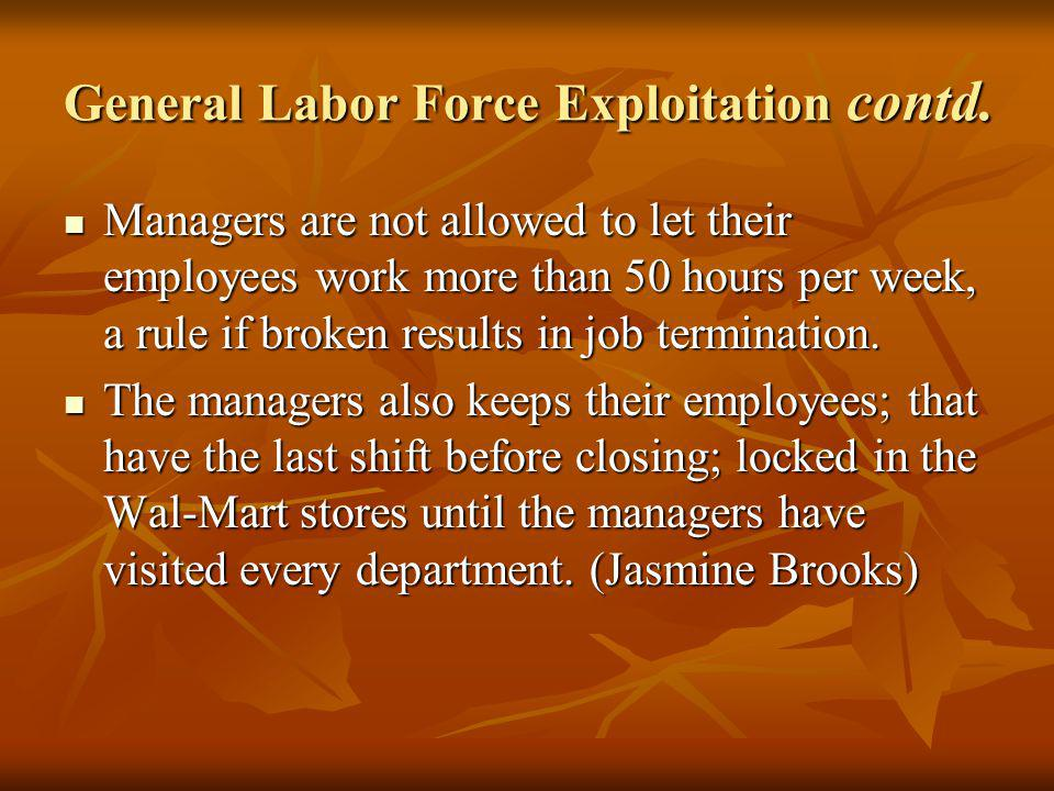 Managers are not allowed to let their employees work more than 50 hours per week, a rule if broken results in job termination.