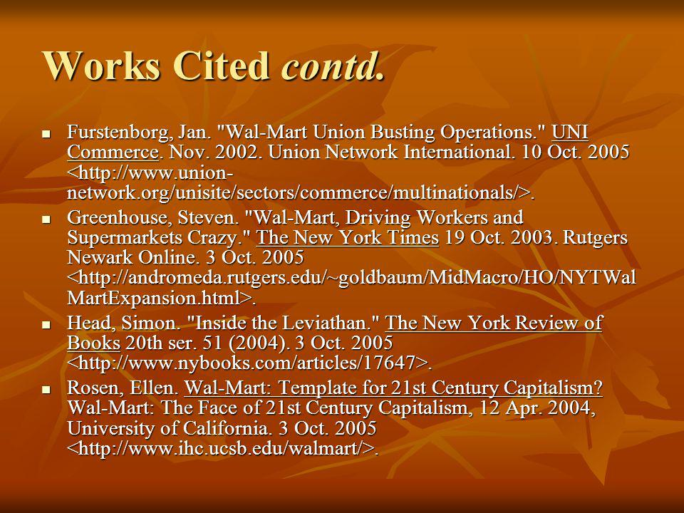 Works Cited contd. Furstenborg, Jan. Wal-Mart Union Busting Operations. UNI Commerce.