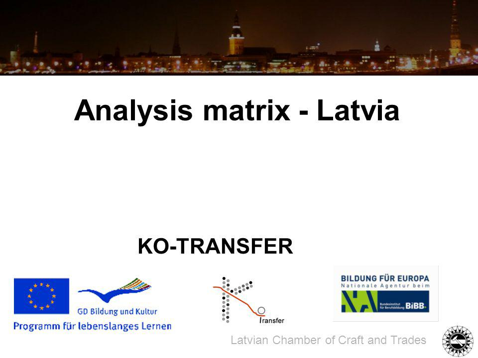 KO-TRANSFER Latvian Chamber of Craft and Trades Analysis matrix - Latvia