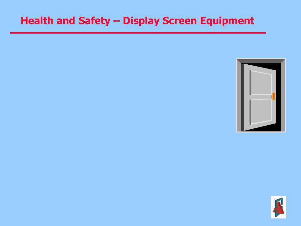 Health and Safety – Display Screen Equipment