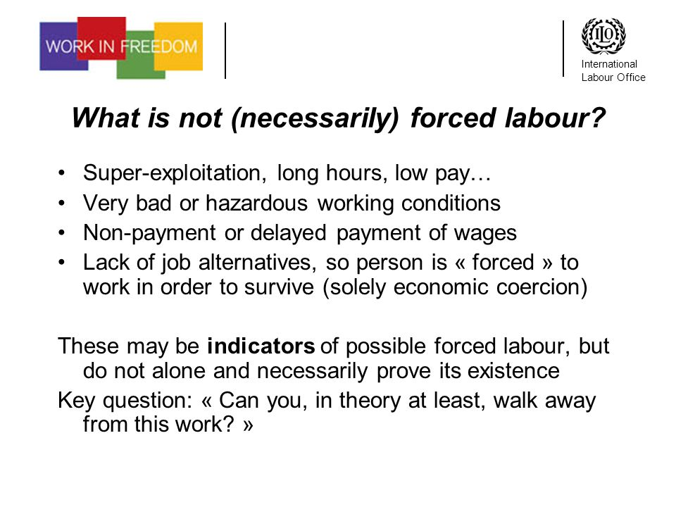 International Labour Office What is not (necessarily) forced labour.