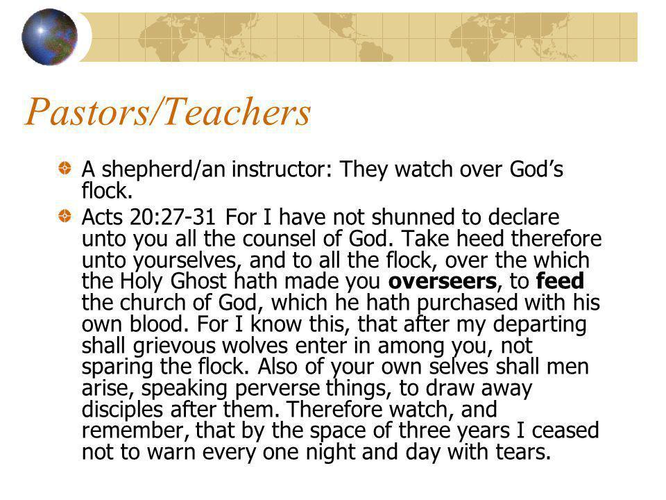 Pastors/Teachers A shepherd/an instructor: They watch over Gods flock.