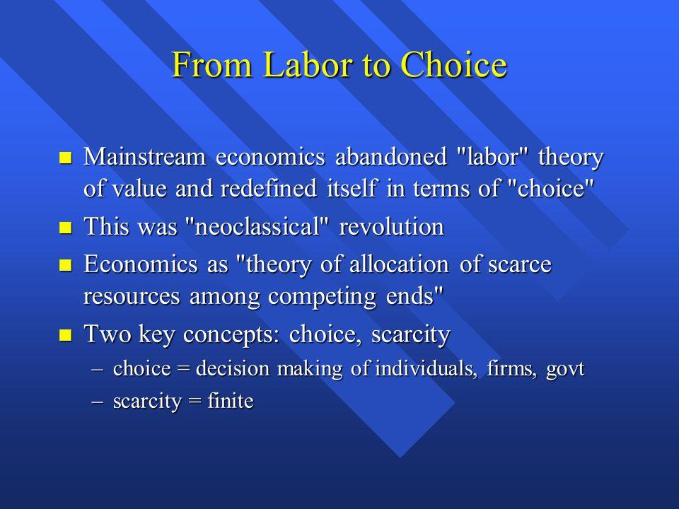 From Labor to Choice Mainstream economics abandoned