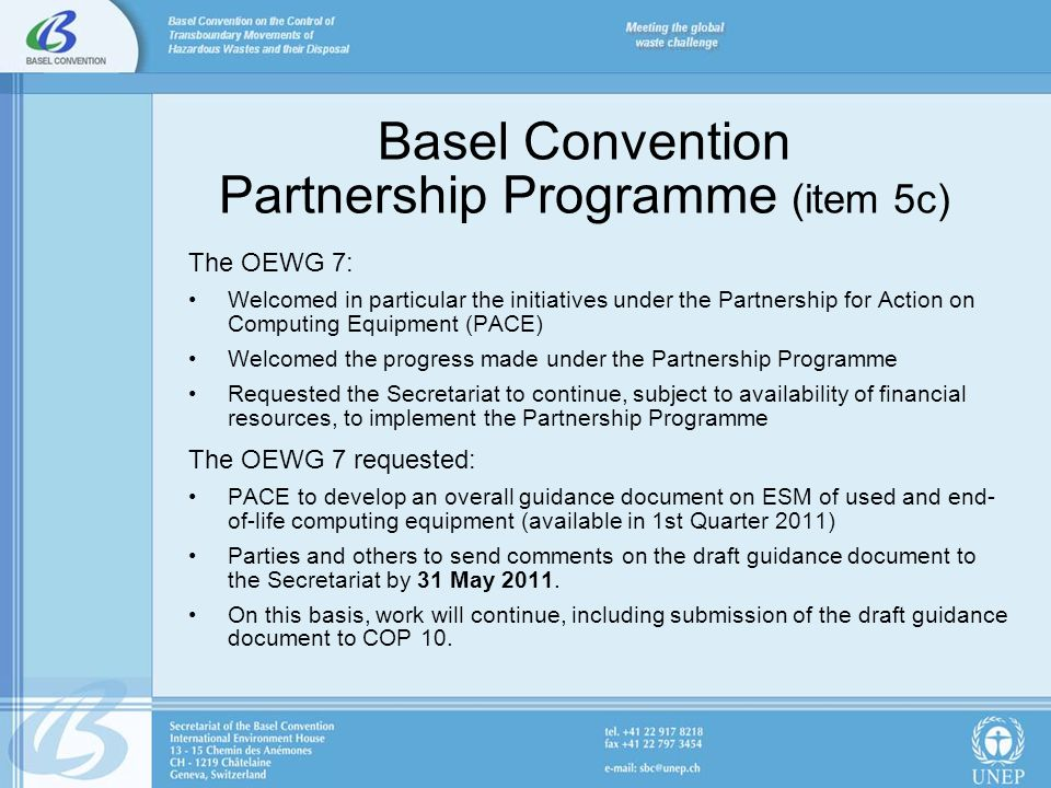 Basel Convention Partnership Programme (item 5c) The OEWG 7: Welcomed in particular the initiatives under the Partnership for Action on Computing Equi