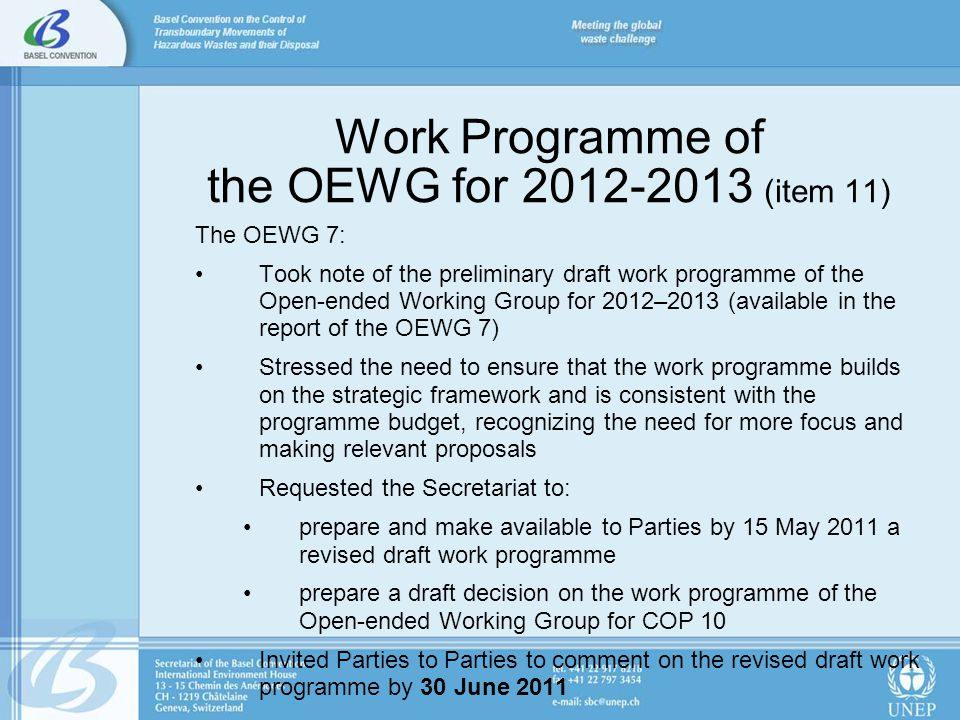 Work Programme of the OEWG for 2012-2013 (item 11) The OEWG 7: Took note of the preliminary draft work programme of the Open-ended Working Group for 2