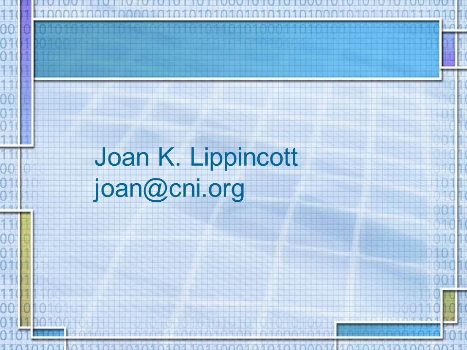 Joan K. Lippincott joan@cni.org