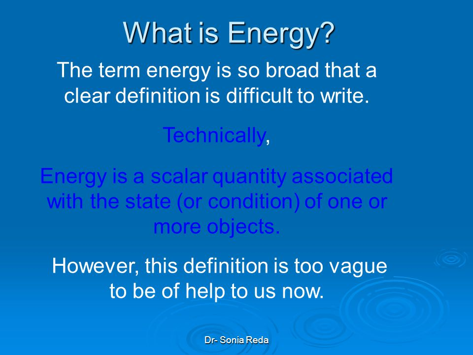 Dr- Sonia Reda What is Energy.What is Energy.