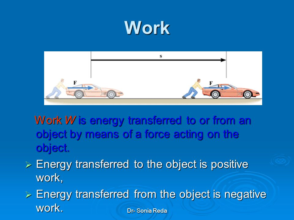 Dr- Sonia Reda Kinetic Energy Kinetic energy K is energy associated with the state of motion of an object. Kinetic energy K is energy associated with