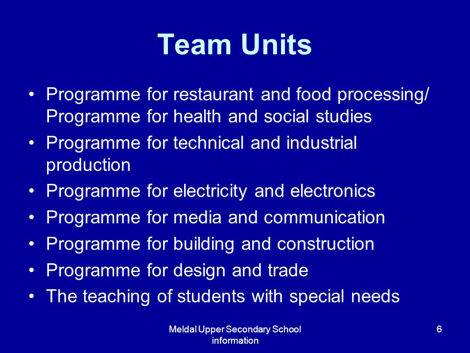 Meldal Upper Secondary School information 6 Programme for restaurant and food processing/ Programme for health and social studies Programme for techni