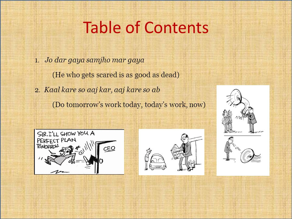 Table of Contents 1. Jo dar gaya samjho mar gaya (He who gets scared is as good as dead) 2.