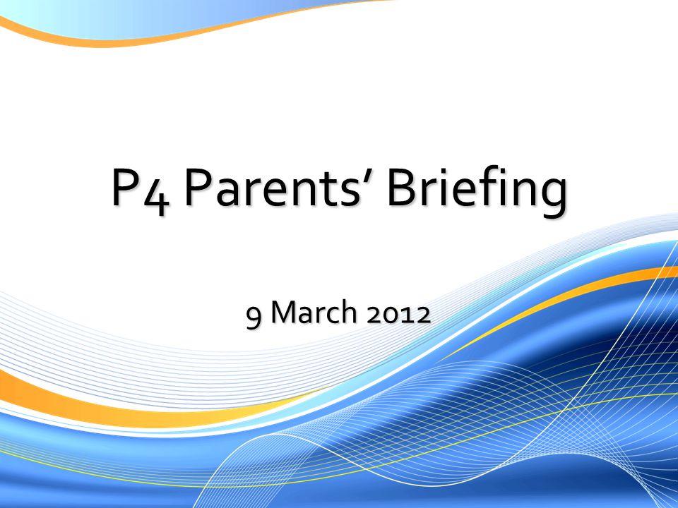 P4 Parents Briefing 9 March 2012