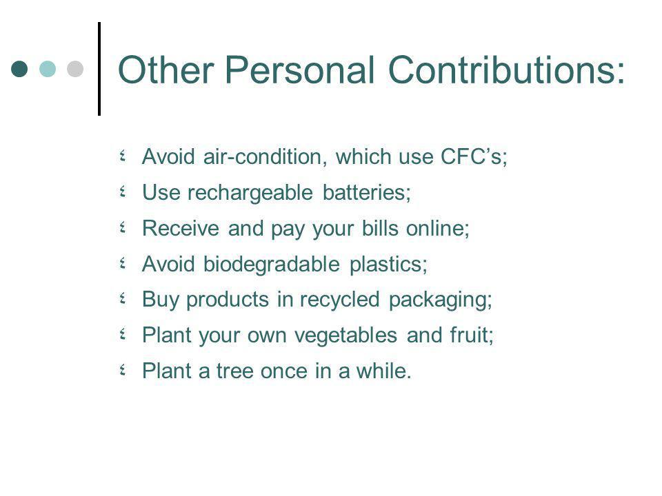 ٤A٤Avoid air-condition, which use CFCs; ٤U٤Use rechargeable batteries; ٤R٤Receive and pay your bills online; ٤A٤Avoid biodegradable plastics; ٤B٤Buy p