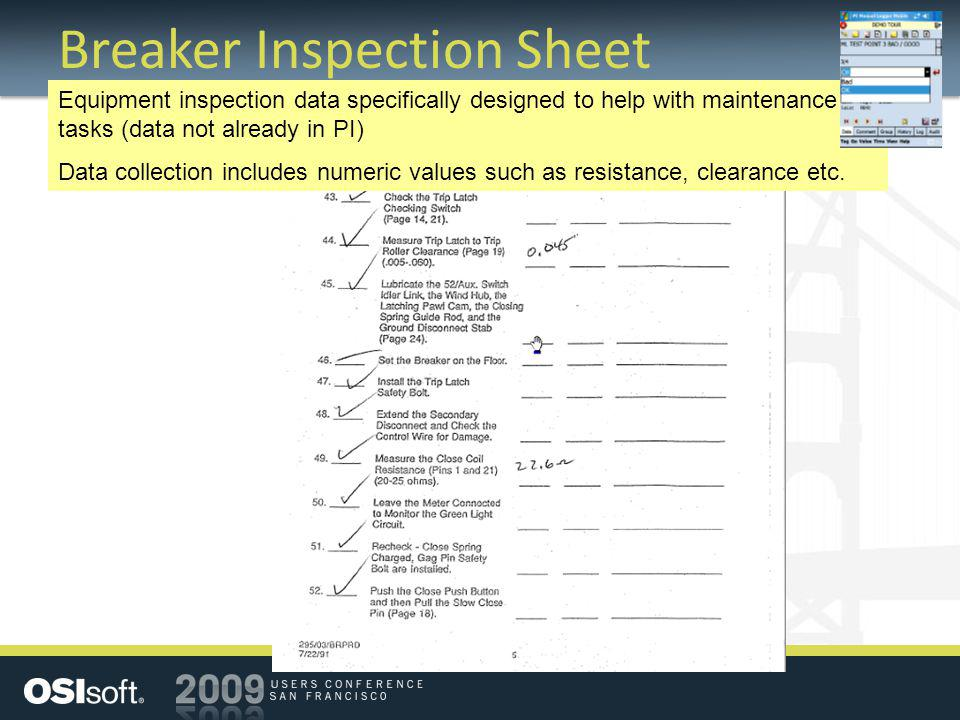 Breaker Inspection Sheet Equipment inspection data specifically designed to help with maintenance tasks (data not already in PI) Data collection inclu