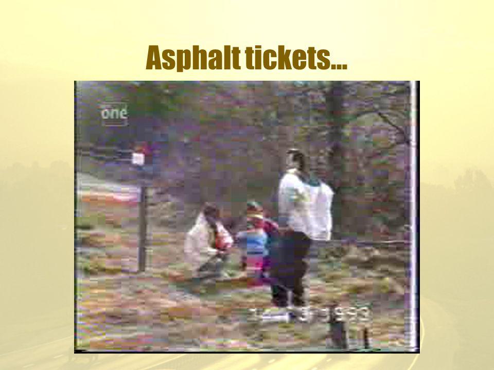 Asphalt tickets…