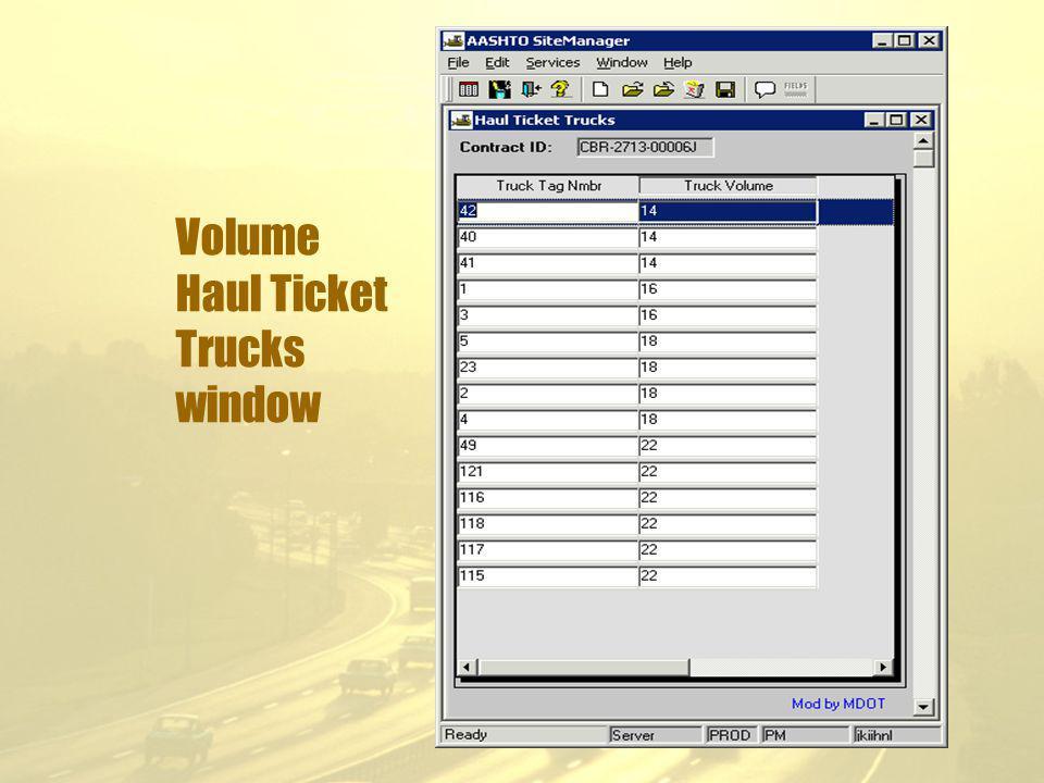 Volume Haul Ticket Trucks window