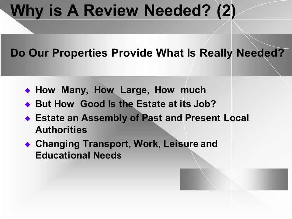 Why is A Review Needed. (2) Do Our Properties Provide What Is Really Needed.