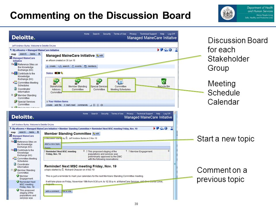 39 Commenting on the Discussion Board Discussion Board for each Stakeholder Group Meeting Schedule Calendar Start a new topic Comment on a previous topic