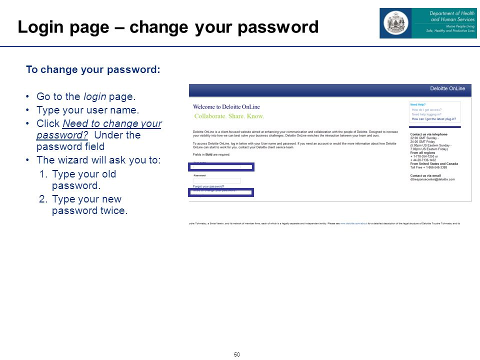 50 Login page – change your password To change your password: Go to the login page.