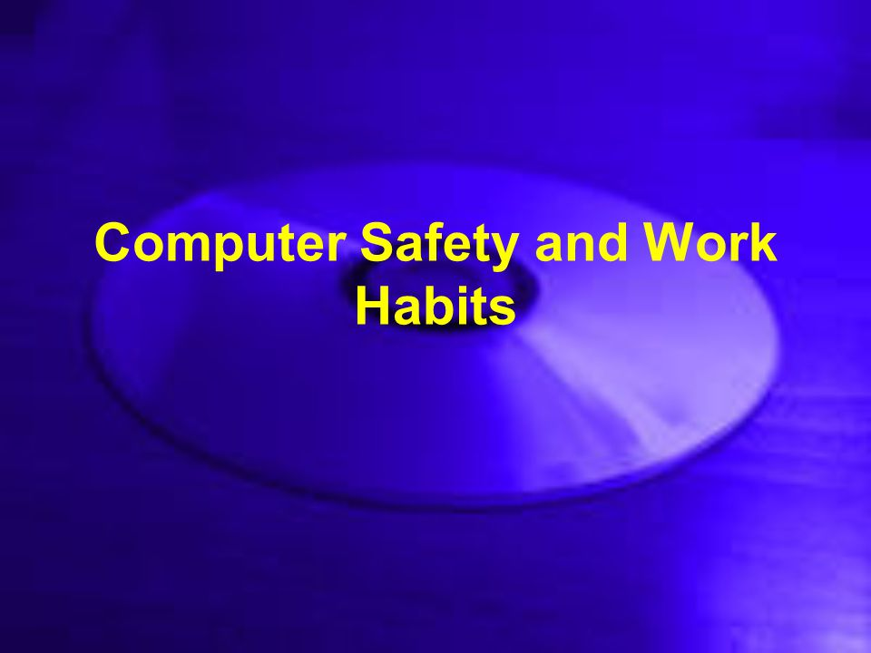 Safety and the Computer Handling –Ensuring the complete safety of the computer system –Applying all preventive measure for future safety of the system and the user –Reading instructions and manual operation –Understanding limits and capability of the system –Positioning and placement of the system.