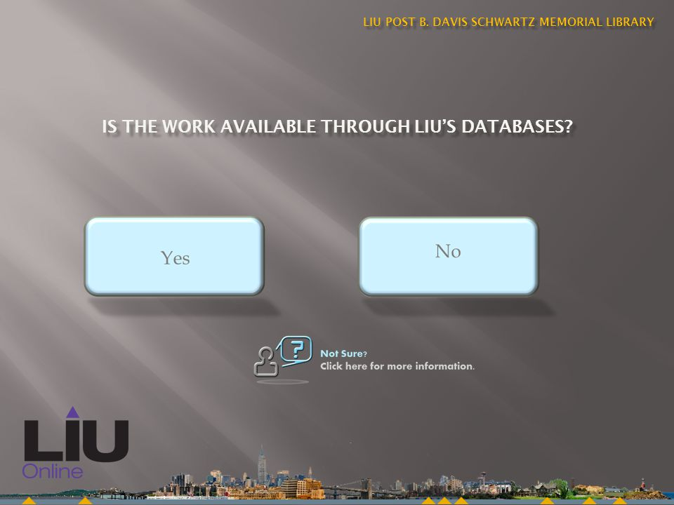 WORKISAVAILABLETHROUGHLIUSDATABASES WORK IS AVAILABLE THROUGH LIUS DATABASES Be sure to: Verify the databases licensing restrictions.