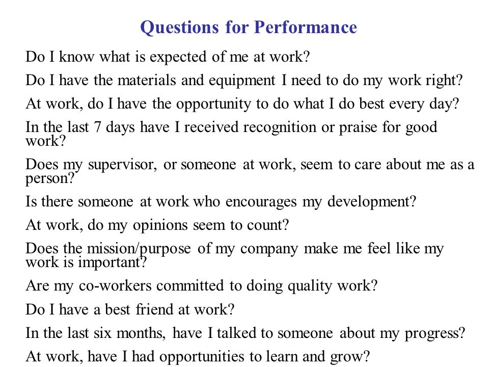 Questions for Performance Do I know what is expected of me at work.