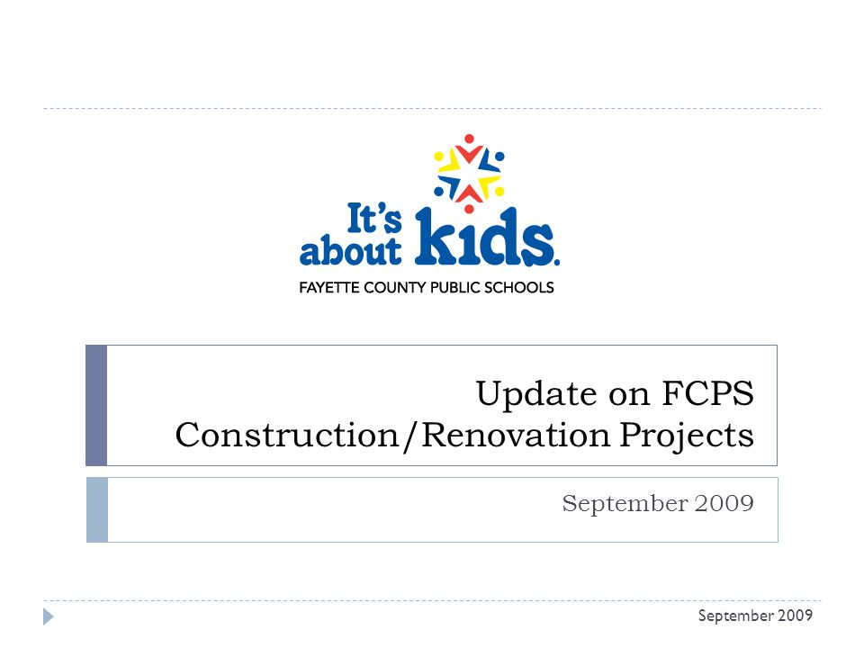 Update on FCPS Construction/Renovation Projects September 2009