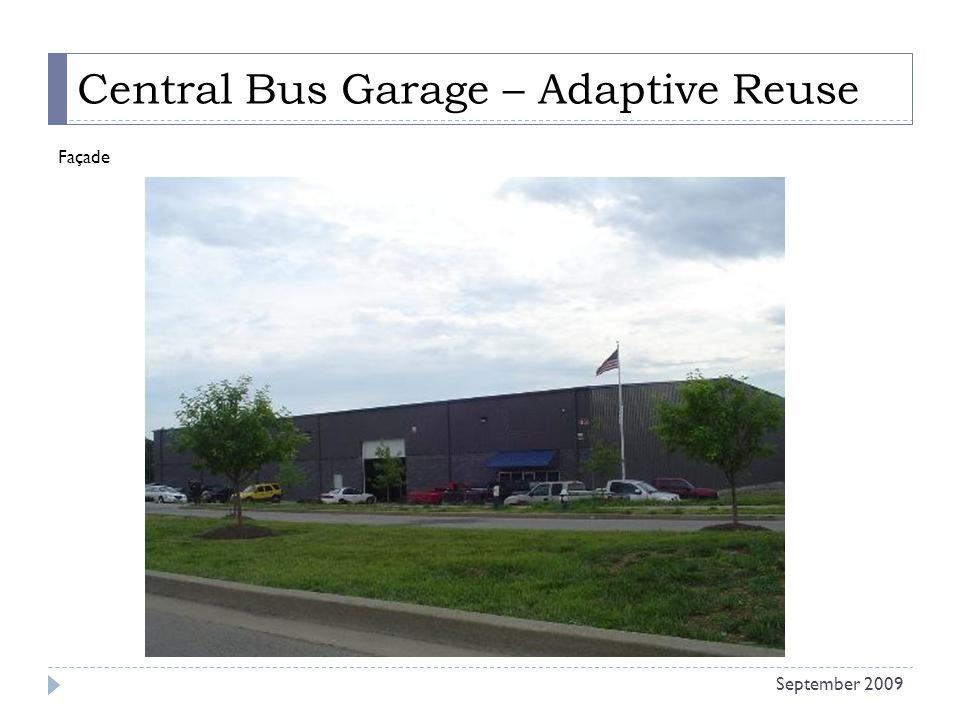 Central Bus Garage – Adaptive Reuse Façade September 2009