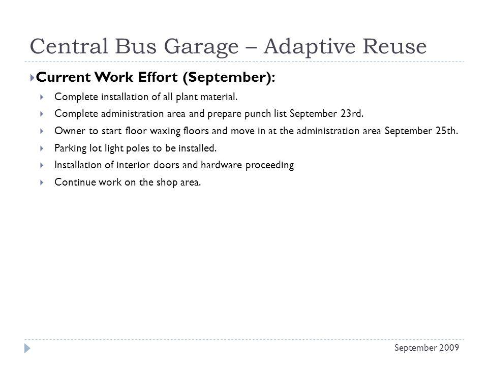 Central Bus Garage – Adaptive Reuse Current Work Effort (September): Complete installation of all plant material.