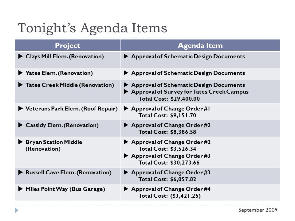 Tonights Agenda Items Project Agenda Item Clays Mill Elem. (Renovation) Approval of Schematic Design Documents Yates Elem. (Renovation) Approval of Sc