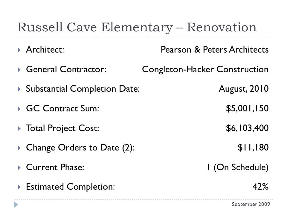 Russell Cave Elementary – Renovation Architect: Pearson & Peters Architects General Contractor: Congleton-Hacker Construction Substantial Completion D