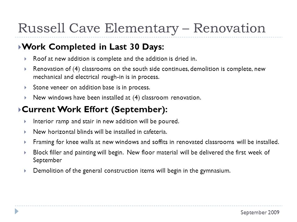 Russell Cave Elementary – Renovation Work Completed in Last 30 Days: Roof at new addition is complete and the addition is dried in. Renovation of (4)