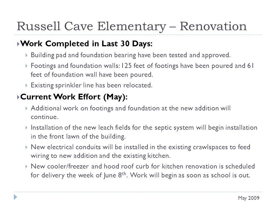 Russell Cave Elementary – Renovation Work Completed in Last 30 Days: Building pad and foundation bearing have been tested and approved.