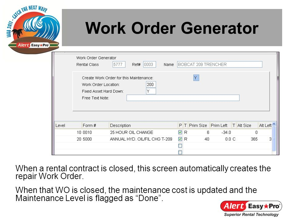 Work Order Generator When a rental contract is closed, this screen automatically creates the repair Work Order.