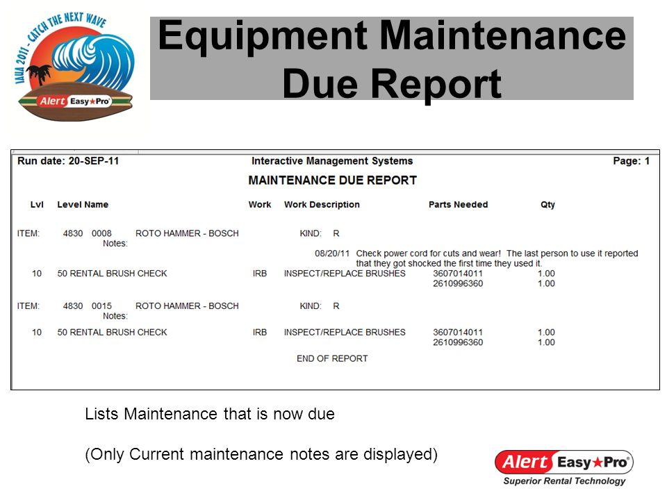 Equipment Maintenance Due Report Lists Maintenance that is now due (Only Current maintenance notes are displayed)