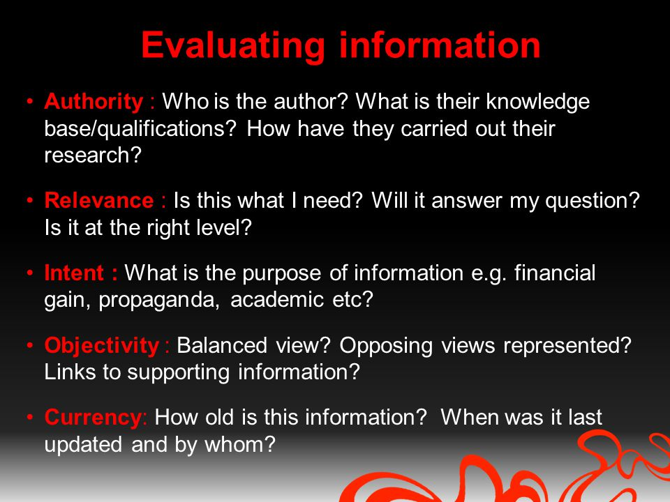 Authority : Who is the author. What is their knowledge base/qualifications.