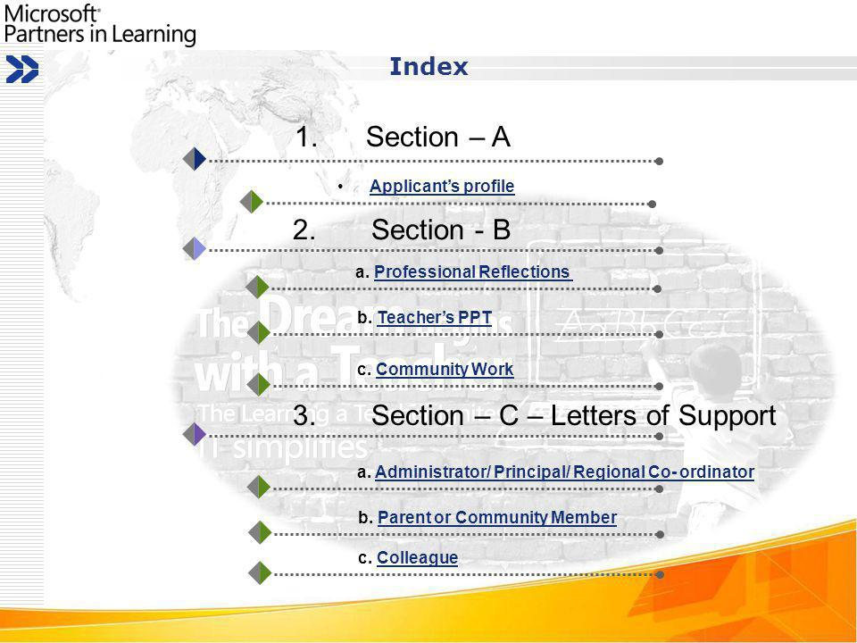 Index 1. Section – A Section – A Applicants profile 2. Section - B 3. Section – C – Letters of Support a. Professional Reflections b. Teachers PPT c.