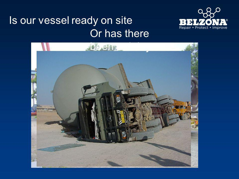 Is our vessel ready on site Or has there been a delay