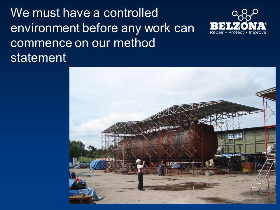 We must have a controlled environment before any work can commence on our method statement
