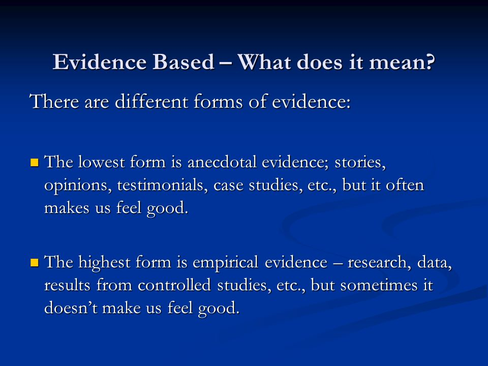 Evidence Based – What does it mean.