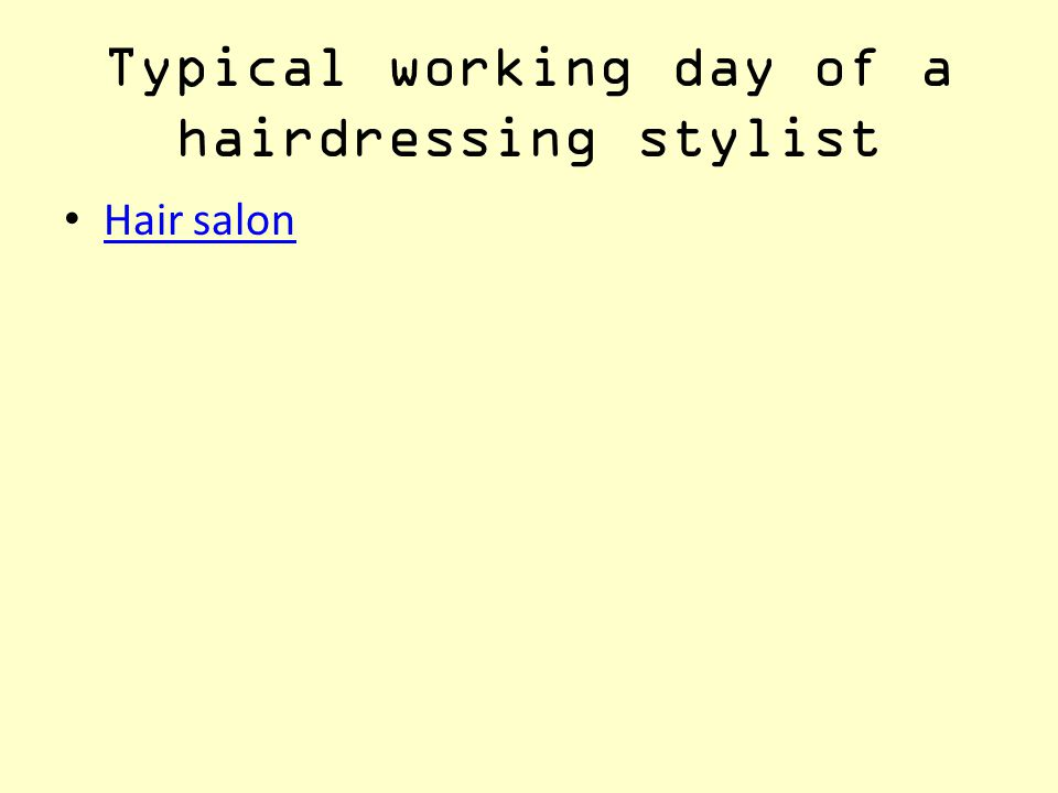 Typical working day of a hairdressing stylist Hair salon