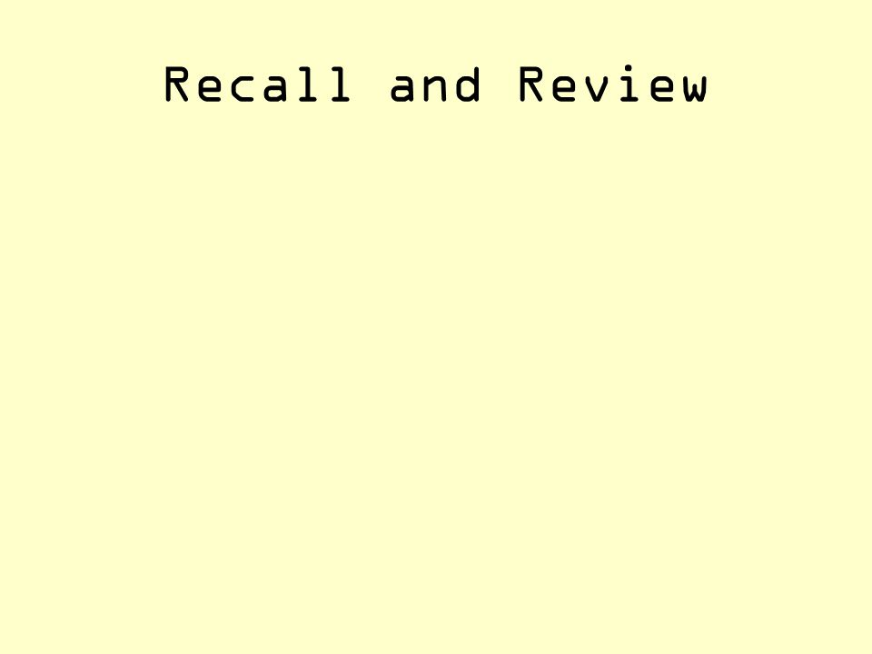Recall and Review