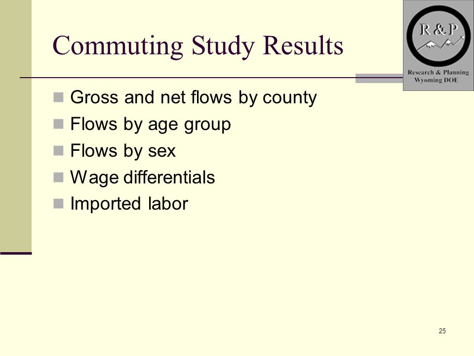 25 Commuting Study Results Gross and net flows by county Flows by age group Flows by sex Wage differentials Imported labor