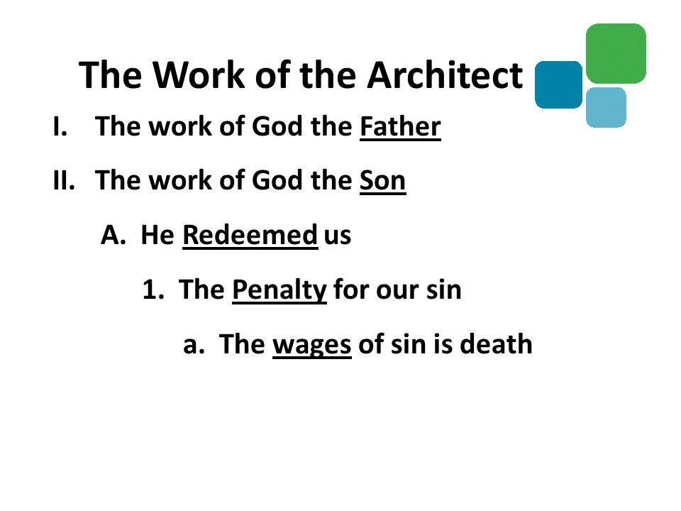 I.The work of God the Father II.The work of God the Son A. He Redeemed us 1. The Penalty for our sin a. The wages of sin is death The Work of the Arch