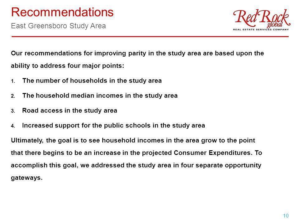 10 Our recommendations for improving parity in the study area are based upon the ability to address four major points: 1. The number of households in