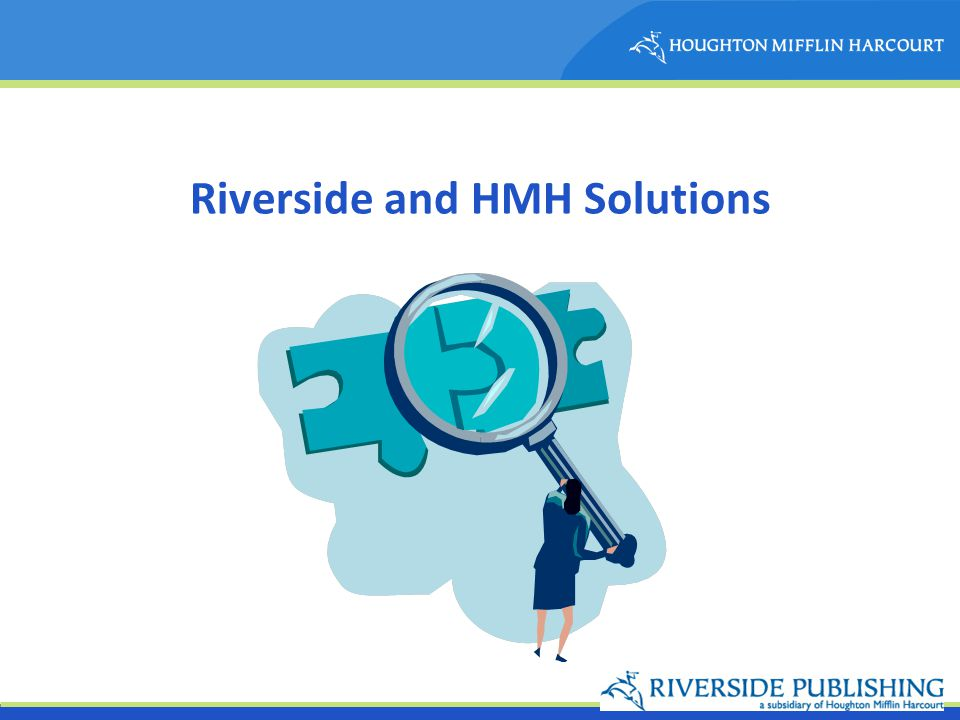 Riverside and HMH Solutions